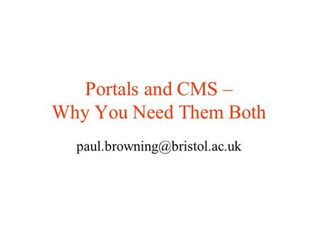 Portals and CMS – Why You Need Them Both
