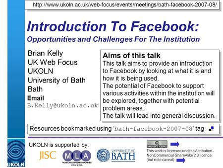 A centre of expertise in digital information managementwww.ukoln.ac.uk Introduction To Facebook: Opportunities and Challenges For The Institution Brian.