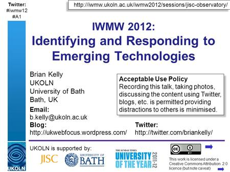 A centre of expertise in digital information managementwww.ukoln.ac.uk  Twitter: #iwmw12 #A1.