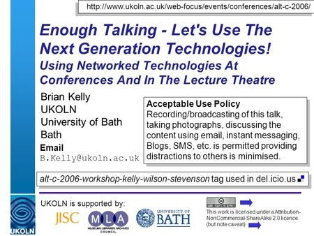 A centre of expertise in digital information managementwww.ukoln.ac.uk Enough Talking - Let's Use The Next Generation Technologies! Using Networked Technologies.