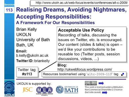 A centre of expertise in digital information managementwww.ukoln.ac.uk Realising Dreams, Avoiding Nightmares, Accepting Responsibilities: A Framework For.