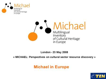 Michael in Europe London - 23 May 2008 « MICHAEL: Perspectives on cultural sector resource discovery »