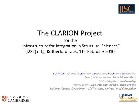 The CLARION Project for the Infrastructure for Integration in Structural Sciences (I2S2) mtg, Rutherford Labs, 11 th February 2010 CLARION – Chemical Laboratory.