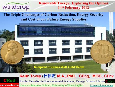 CRed carbon reduction Reader Emeritus in Environmental Sciences; Energy Science Adviser Norwich Business School, University of East Anglia:
