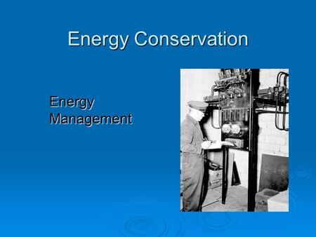 Energy Conservation Energy Management.