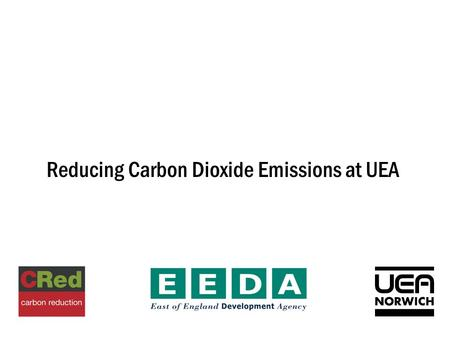 Reducing Carbon Dioxide Emissions at UEA. 44 96 100 90 80 70 60 50 40 30 20 10 0 kg/m 2 /annum gas electricity ECON 19 Good Practice Type 3 Office Elizabeth.