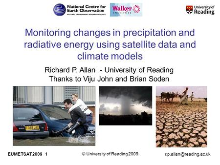 © University of Reading 2009 EUMETSAT 2009 1 Monitoring changes in precipitation and radiative energy using satellite data and.