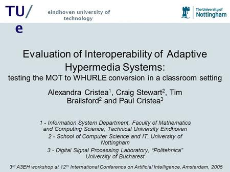 3 rd A3EH workshop at 12 th International Conference on Artificial Intelligence, Amsterdam, 2005 TU/ e eindhoven university of technology Evaluation of.