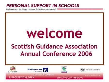 Welcome Scottish Guidance Association Annual Conference 2006.