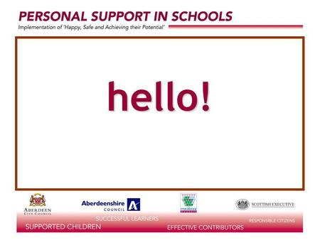 Hello!. Enterprising Personal Support in Schools Terry Ashton Adviser (Guidance & Careers) Aberdeen City Council.