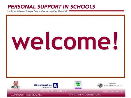 Supported by the welcome!. Terry Ashton Adviser (Guidance & Careers) Aberdeen City Council.