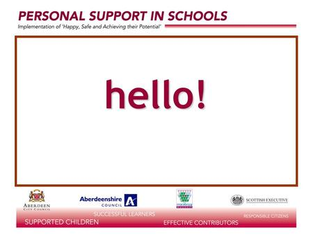 Hello!. personal support and the curriculum Terry Ashton Adviser (Guidance & Careers), Aberdeen City Council.