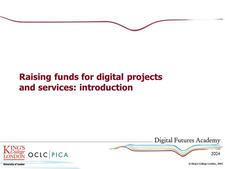 Raising funds for digital projects and services: introduction.
