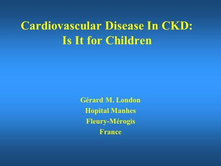 Cardiovascular Disease In CKD: Is It for Children