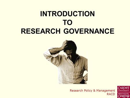 Research Policy & Management RACD INTRODUCTION TO RESEARCH GOVERNANCE.