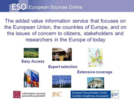 The added value information service that focuses on the European Union, the countries of Europe, and on the issues of concern to citizens, stakeholders.
