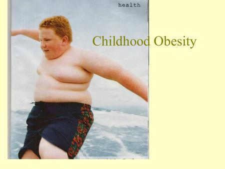 Childhood Obesity. 'Timebomb' alert over child obesity Advertising influences children's eating habits, the FSA has found Child obesity due to poor.