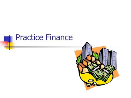 Practice Finance. GP Registrar TutorialDr Andrew Mowat18 th June 2001 Overview Independent Contractors Permanent nationally-determined contract until.