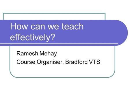 How can we teach effectively?