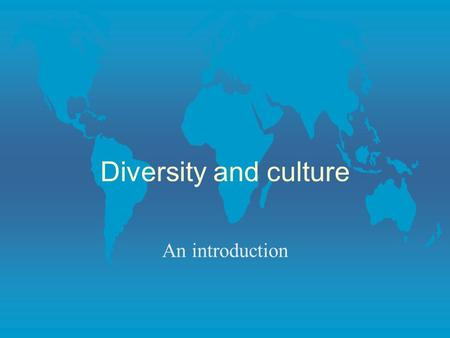 Diversity and culture An introduction.