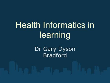 Health Informatics in learning