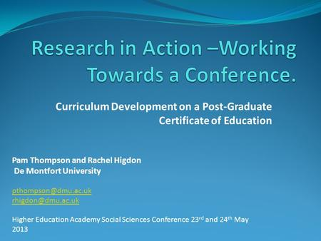 Curriculum Development on a Post-Graduate Certificate of Education Pam Thompson and Rachel Higdon De Montfort University