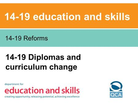 14-19 education and skills 14-19 Diplomas and curriculum change 14-19 Reforms.