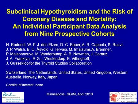 1 Subclinical Hypothyroidism and the Risk of Coronary Disease and Mortality: An Individual Participant Data Analysis from Nine Prospective Cohorts N. Rodondi,