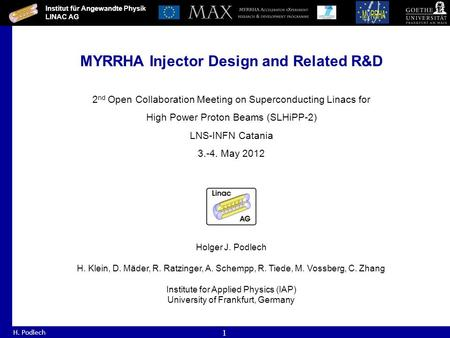 Institut für Angewandte Physik LINAC AG H. Podlech 1 MYRRHA Injector Design and Related R&D 2 nd Open Collaboration Meeting on Superconducting Linacs for.