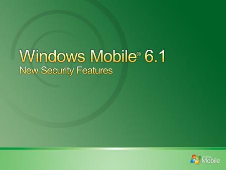 Powerful and convenient management for Windows Mobile ® 6.1 devices in an enterprise environment. These features include: Centralized, over-the-air device.