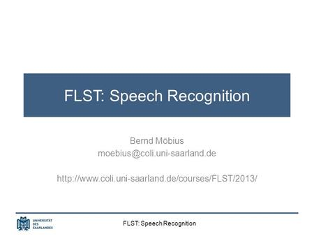 FLST: Speech Recognition Bernd Möbius