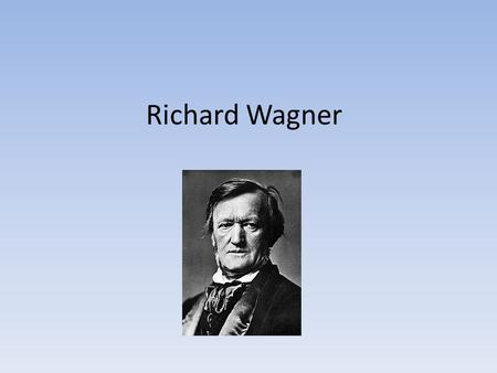 Richard Wagner. What country is Richard Wagner from? Richard Wagner is from the country of Germany.