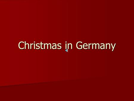 Christmas in Germany.