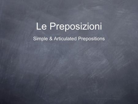 Simple & Articulated Prepositions