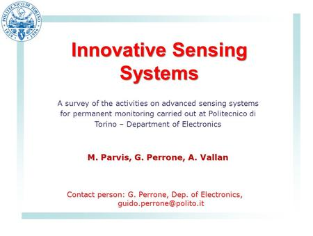 Innovative Sensing Systems A survey of the activities on advanced sensing systems for permanent monitoring carried out at Politecnico di Torino – Department.