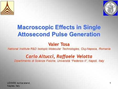 UDIM09, Ischia island, Naples, Italy 1 Valer Tosa National Institute R&D Isotopic Molecular Technologies, Cluj-Napoca, Romania Macroscopic Effects in Single.