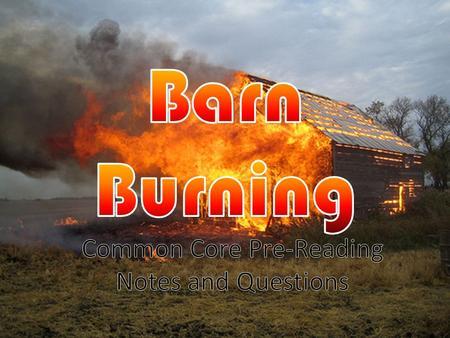 barn burning questions
