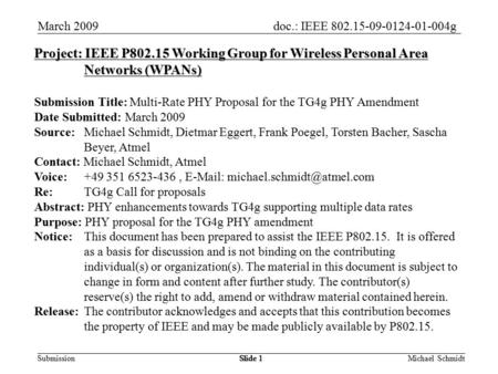 Doc.: IEEE 802.15-09-0124-01-004g Submission March 2009 Michael SchmidtSlide 1 Project: IEEE P802.15 Working Group for Wireless Personal Area Networks.