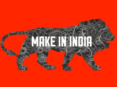 MAKE <strong>IN</strong> <strong>INDIA</strong> – TURNING VISION INTO REALITY An initiative designed to facilitate investment, foster innovation, protect intellectual property, and build.