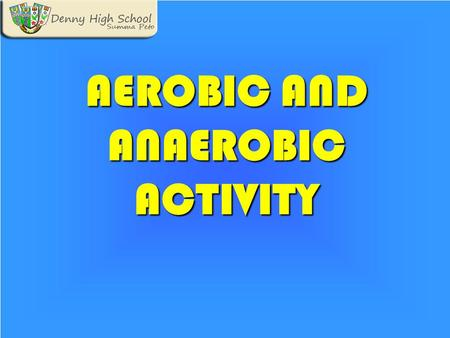 <strong>AEROBIC</strong> AND ANAEROBIC ACTIVITY. <strong>Aerobic</strong> fitness is the ability to exercise or compete for a long time without getting breathless. <strong>Aerobics</strong> became popular.