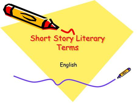 Short Story Literary Terms English. Essential Question What literary devices are used for analyzing short stories?