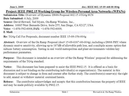 Submission doc.: IEEE 802. 15-09-448-00-004g June 1, 2009 Howard et al, On-Ramp WirelessSlide 1 Project: IEEE P802.15 Working Group for Wireless Personal.