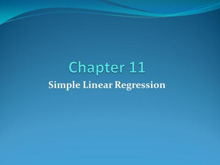 Simple Linear Regression. 11.5 The Coefficients of Correlation and Determination Two Quantitative Variables x variable – independent variable or explanatory.