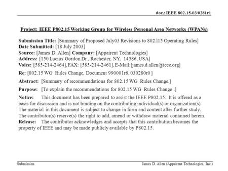 Doc.: IEEE 802.15-03/0281r1 Submission James D. Allen (Appairent Technologies, Inc.) Project: IEEE P802.15 Working Group for Wireless Personal Area Networks.