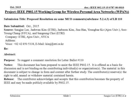 Doc.: IEEE 802.15-15-0787-00-0010 Submission Oct. 2015 Project: IEEE P802.15 Working Group for Wireless Personal Area Networks (WPANs) Submission Title: