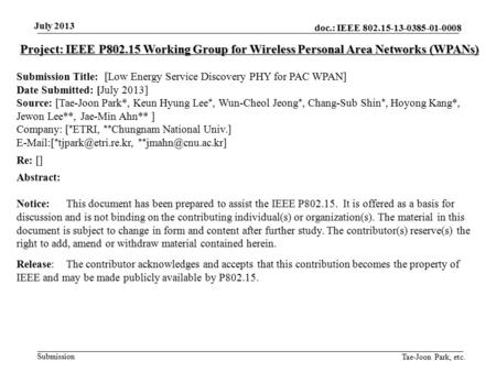 Doc.: IEEE 802.15-13-0385-01-0008 Submission July 2013 Tae-Joon Park, etc. Project: IEEE P802.15 Working Group for Wireless Personal Area Networks (WPANs)