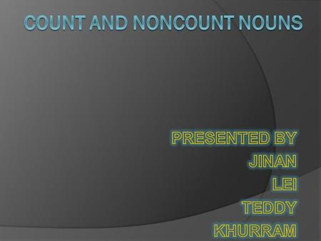 COUNT NOUNS TYPES COUNT NOUNS Regular Irregular.