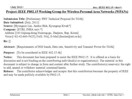 Doc.: IEEE 802.15- Submission, Slide 1 Project: IEEE P802.15 Working Group for Wireless Personal Area Networks (WPANs) Submission Title: [Preliminary PHY.
