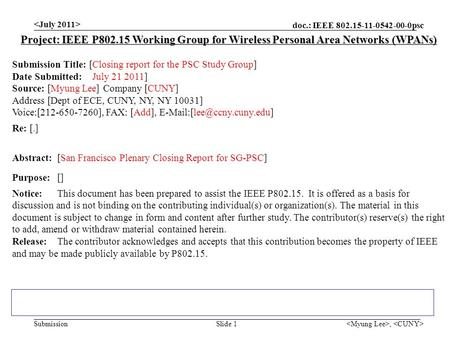 Doc.: IEEE 802.15-11-0542-00-0psc Submission, Slide 1 Project: IEEE P802.15 Working Group for Wireless Personal Area Networks (WPANs) Submission Title: