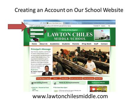 Creating an Account on Our School Website www.lawtonchilesmiddle.com.